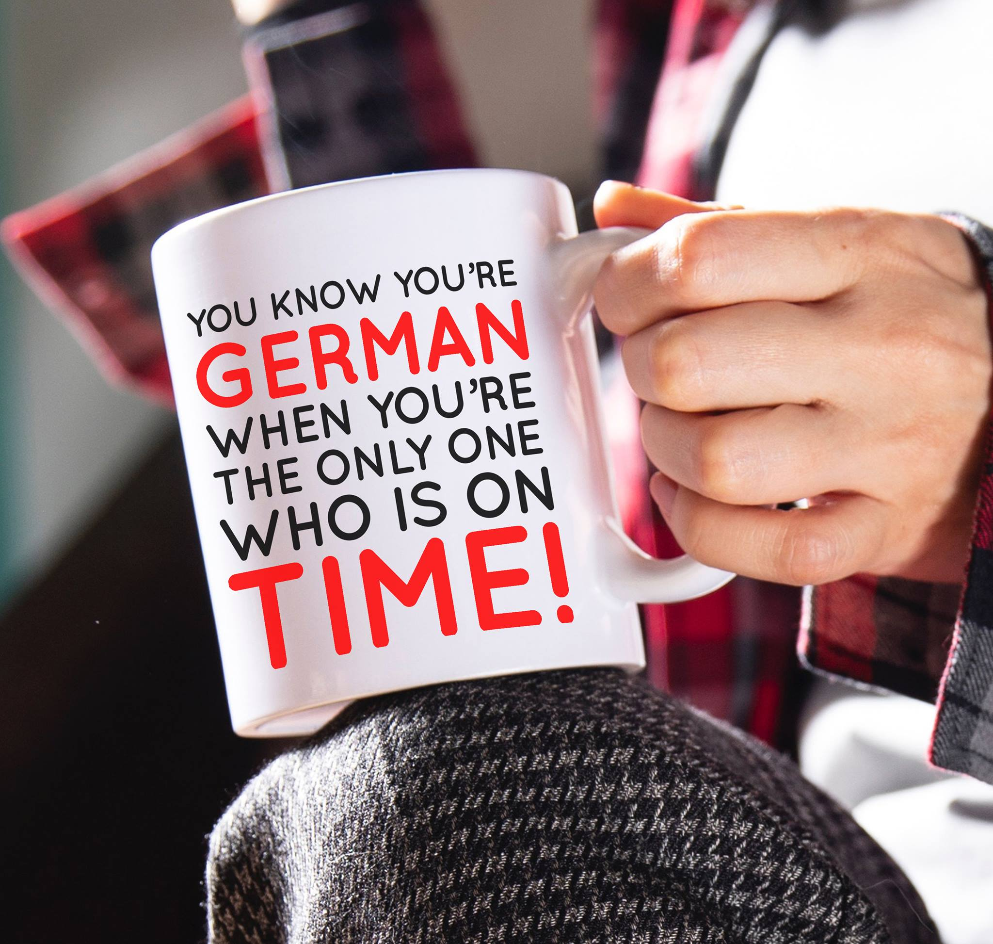 German Mug You're German The Only One Who Is On Time